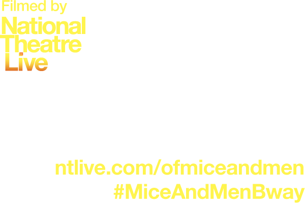 Of Mice and Men on Broadway | Official Site | Home